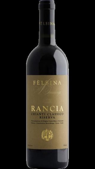 Bottle of Felsina Rancia Chianti Classico Riserva 2015 wine 750 ml